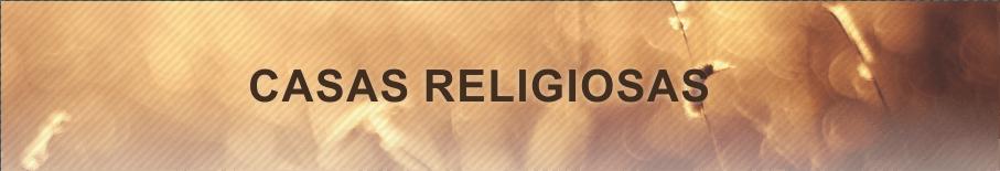 CASAS RELIGIOSAS