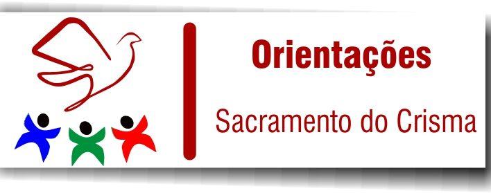 Orientações para o Sacramento do Crisma